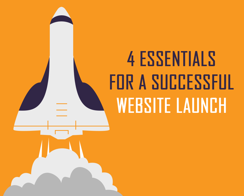 4 Essentials For A Successful Website Launch